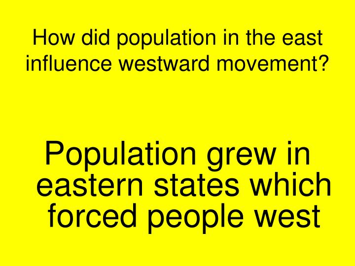 How did population in the east influence westward movement?