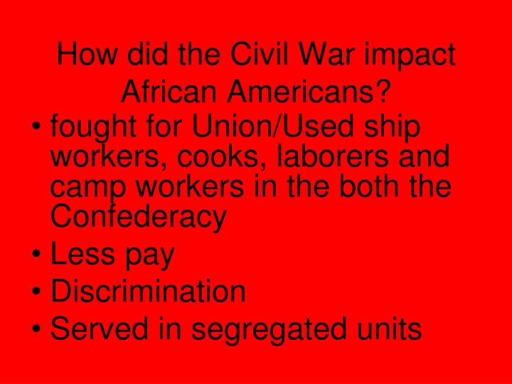 How did the Civil War impact