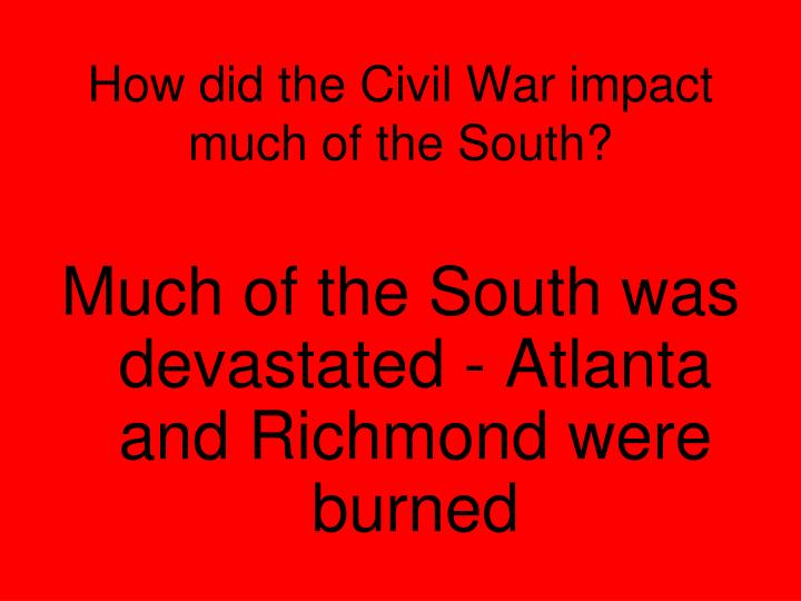 How did the Civil War impact much of the South?