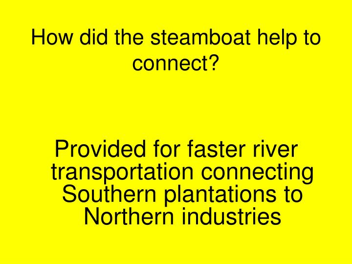 How did the steamboat help to connect?