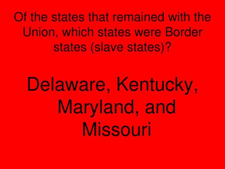 Of the states that remained with the Union, which states were Border states (slave states)?