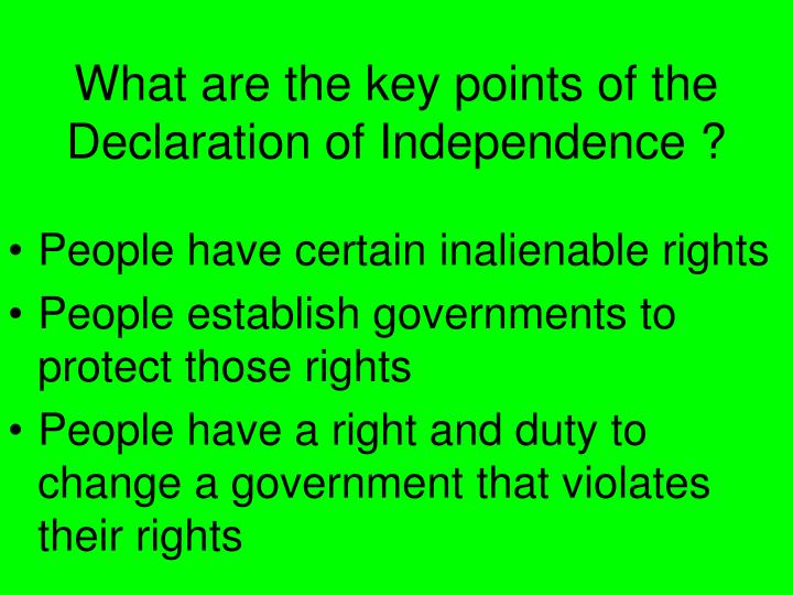 What are the key points of the  Declaration of Independence ?