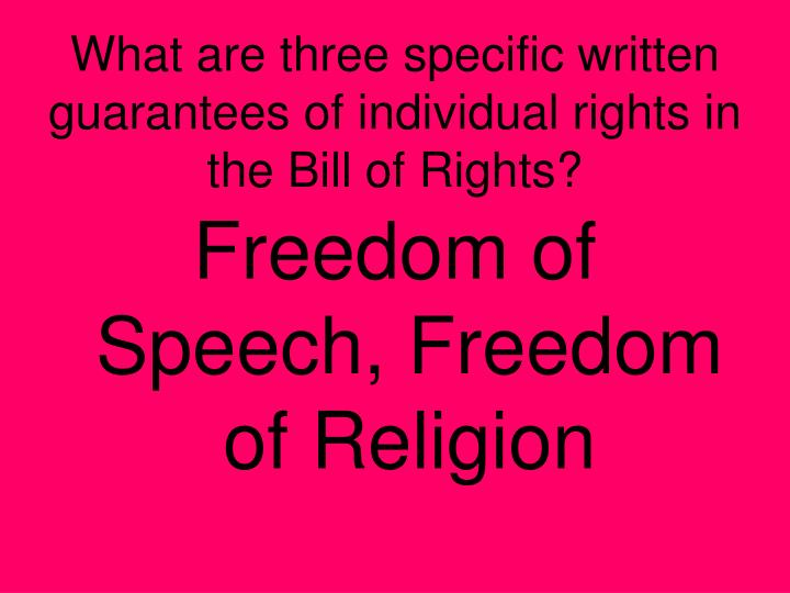 What are three specific written guarantees of individual rights in the Bill of Rights?