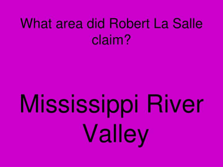 What area did Robert La Salle claim?