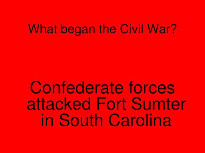 What began the Civil War?