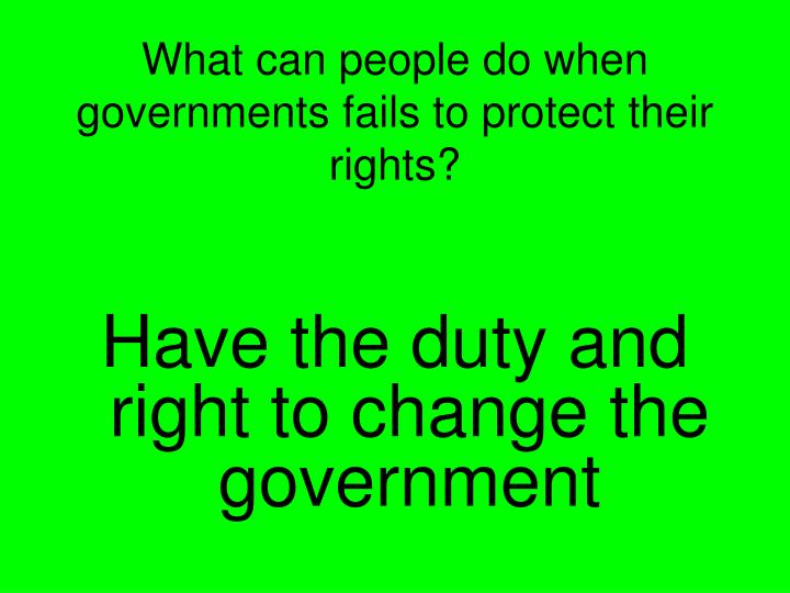 What can people do when governments fails to protect their rights?