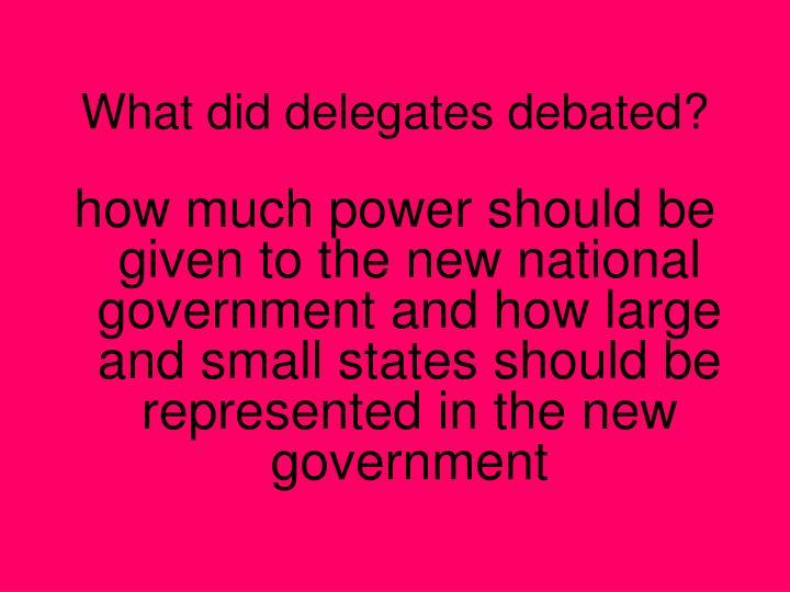 What did delegates debated?