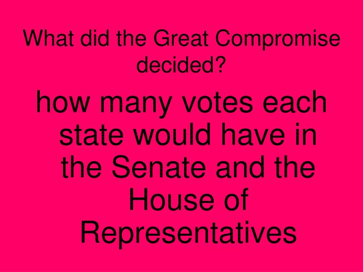 What did the Great Compromise decided?