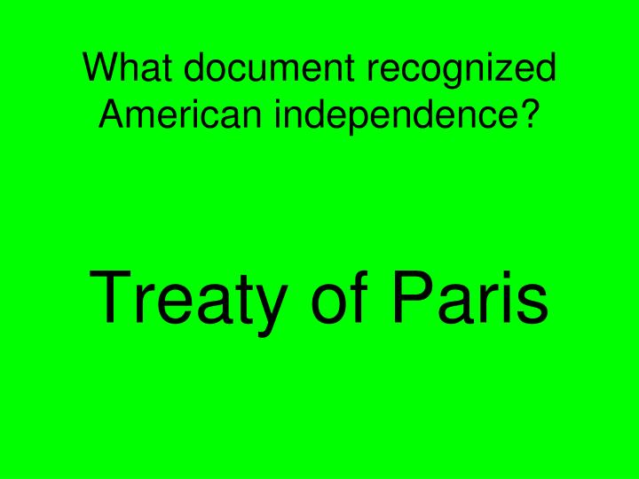 What document recognized American independence?
