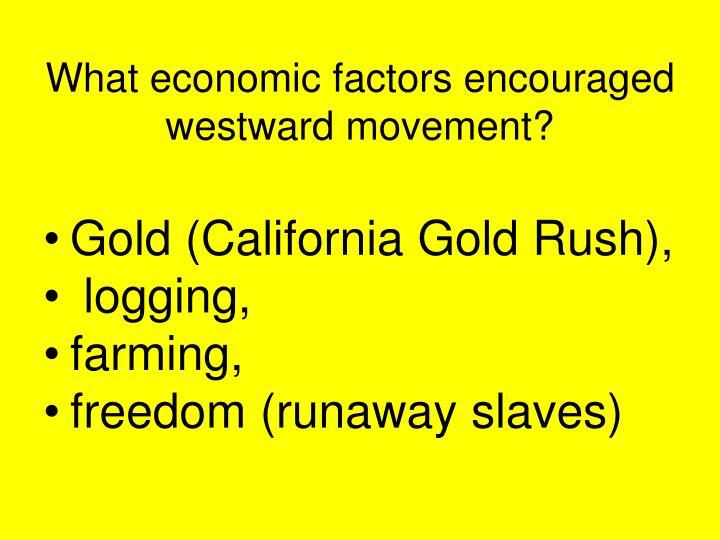 What economic factors encouraged westward movement?
