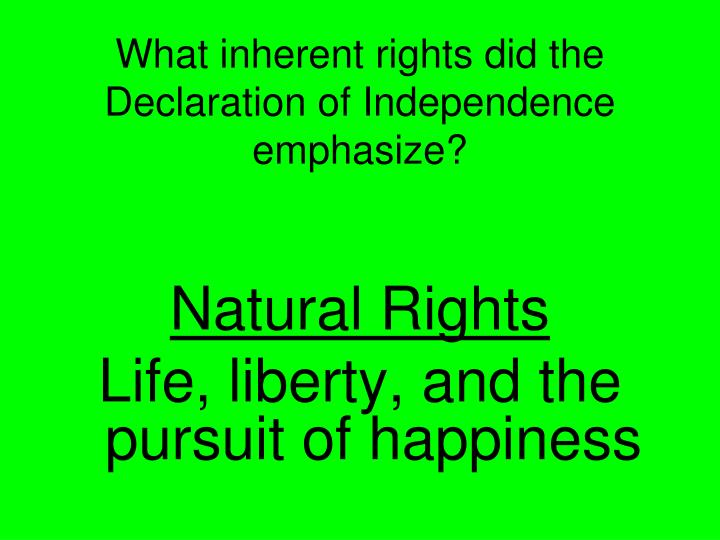 What inherent rights did the Declaration of Independence emphasize?