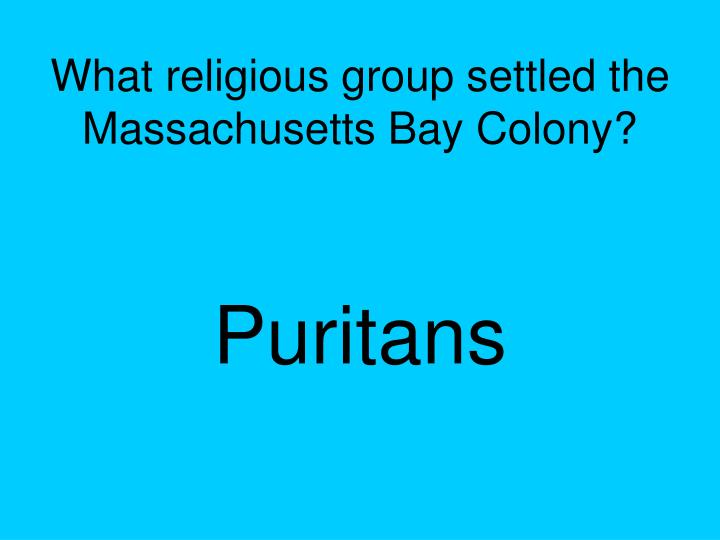 What religious group settled the Massachusetts Bay Colony?