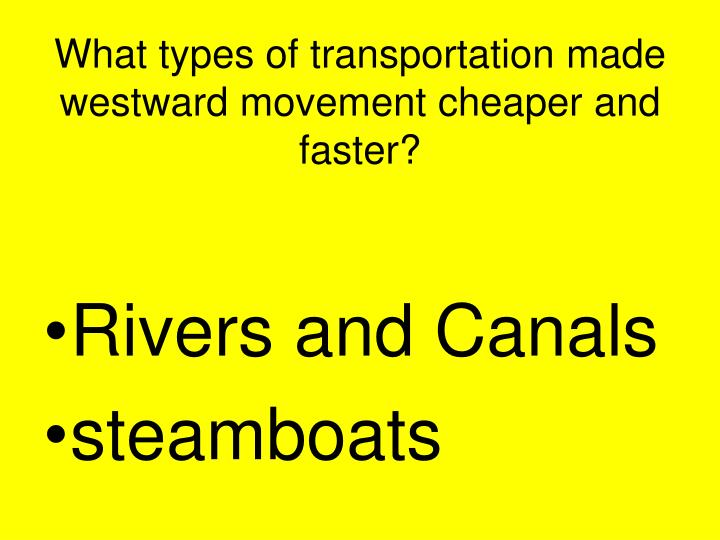 What types of transportation made westward movement cheaper and faster?