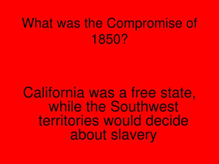 What was the Compromise of 1850?