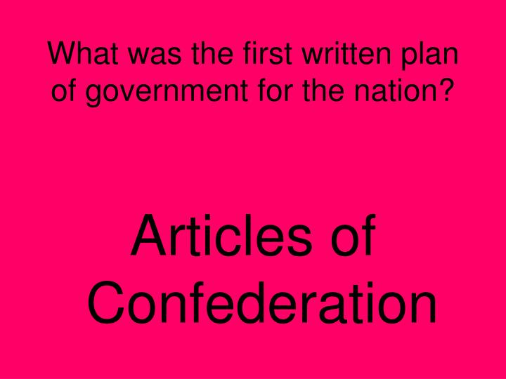 What was the first written plan of government for the nation?