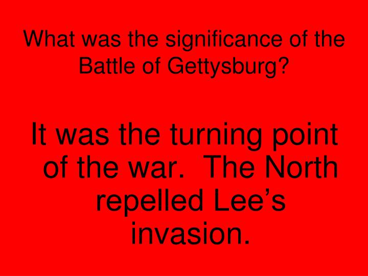 What was the significance of the Battle of Gettysburg?