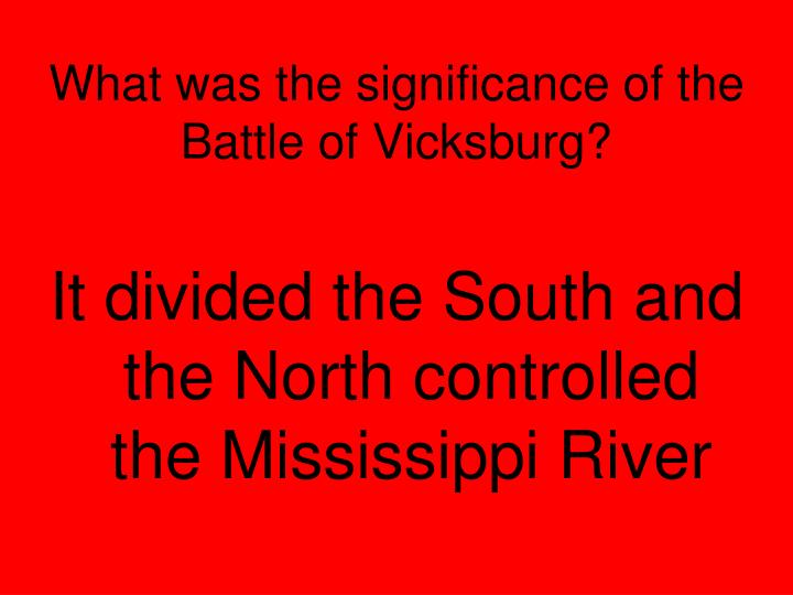 What was the significance of the Battle of Vicksburg?