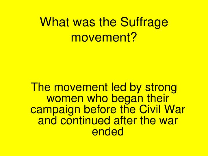 What was the Suffrage movement?