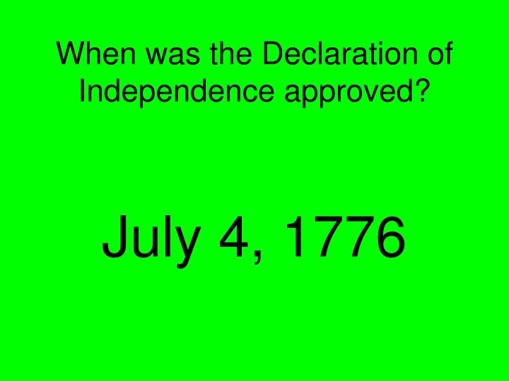 When was the Declaration of Independence approved?