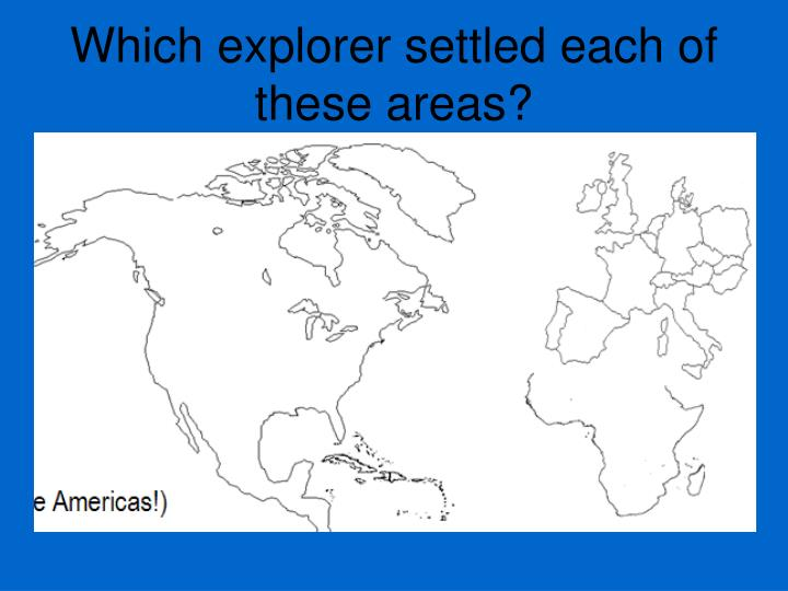 Which explorer settled each of these areas?