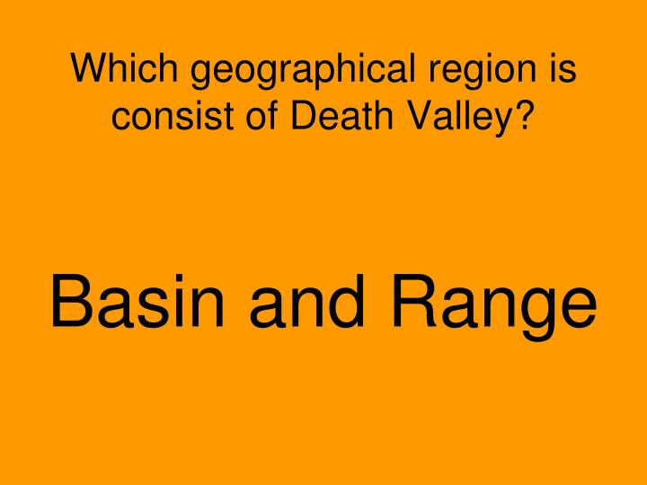 Which geographical region is consist of Death Valley?