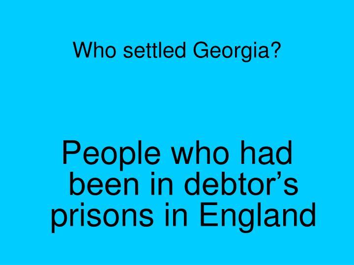 Who settled Georgia?
