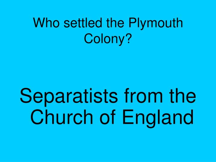 Who settled the Plymouth Colony?