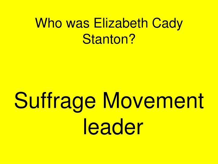Who was Elizabeth Cady Stanton?