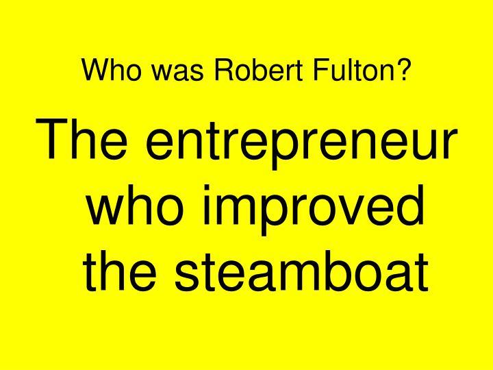 Who was Robert Fulton?