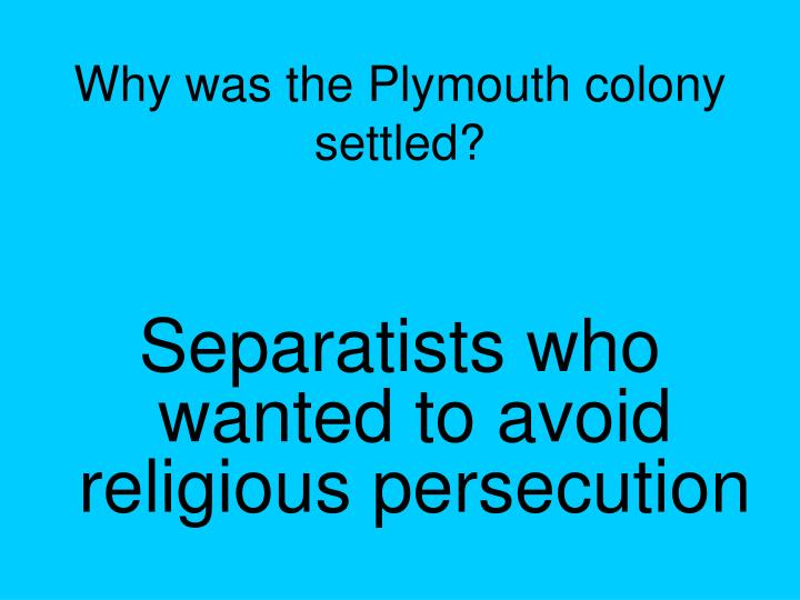 Why was the Plymouth colony settled?