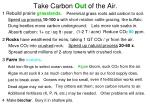 take carbon out of the air
