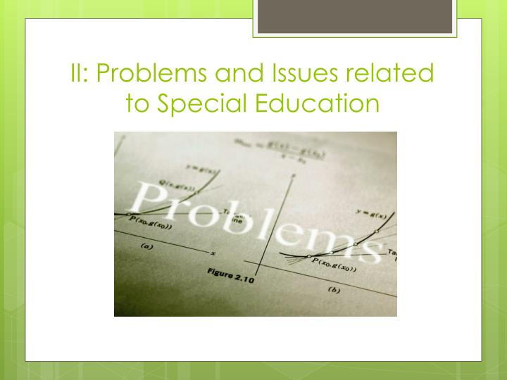 II: Problems and Issues related to Special Education