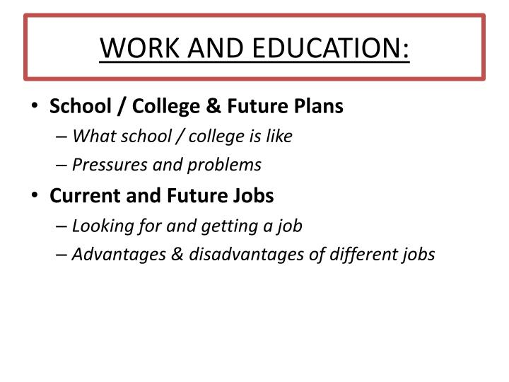 WORK AND EDUCATION: