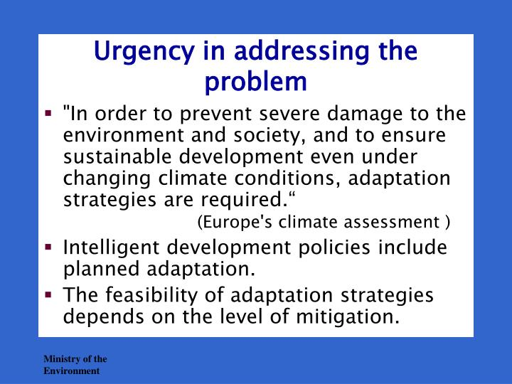 Urgency in addressing the problem