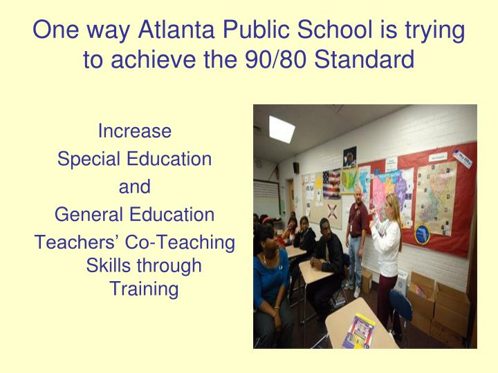 One way Atlanta Public School is trying to achieve the 90/80 Standard