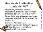 analyse de la situation contexte ucp