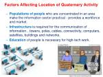 factors affecting location of quaternary activity