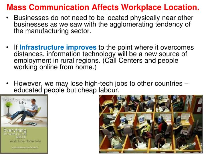 Mass Communication Affects Workplace Location.