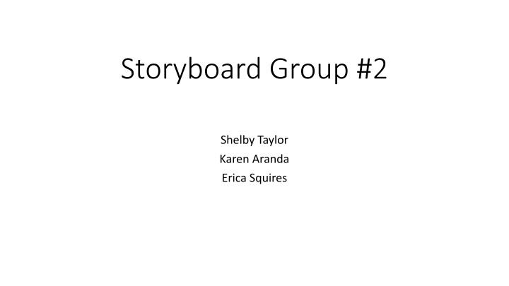 Storyboard group 2