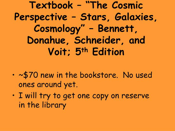 "Textbook – ""The Cosmic Perspective – Stars, Galaxies, Cosmology"" – Bennett, Donahue, Schne..."