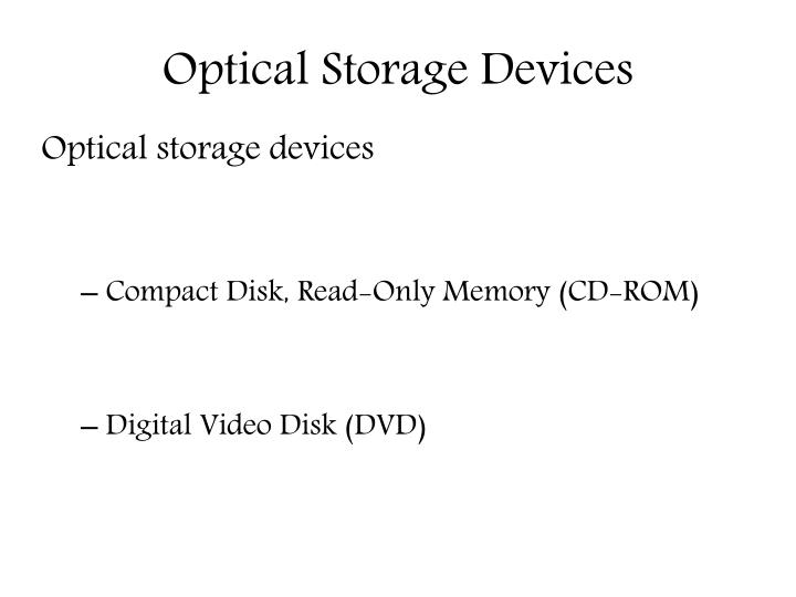Optical Storage Devices