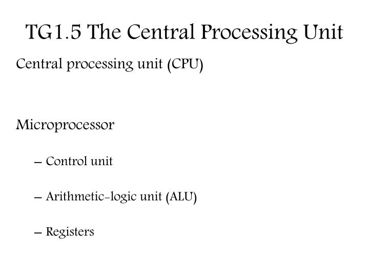 TG1.5 The Central Processing Unit