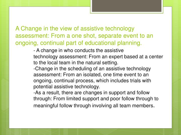 A Change in the view of assistive technology assessment: From a one shot, separate event to