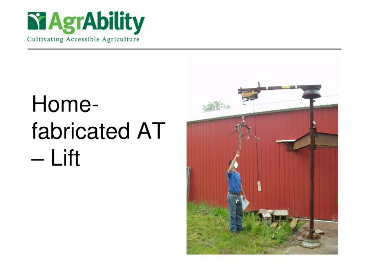 Home-fabricated AT – Lift