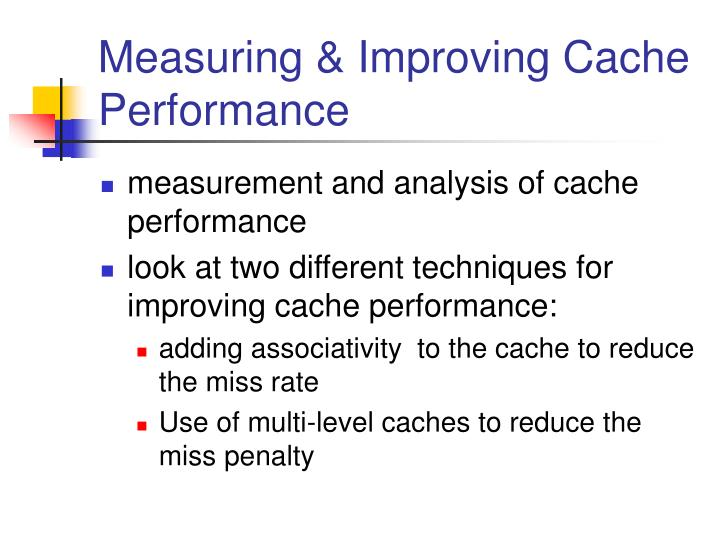 Measuring improving cache performance