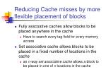reducing cache misses by more flexible placement of blocks