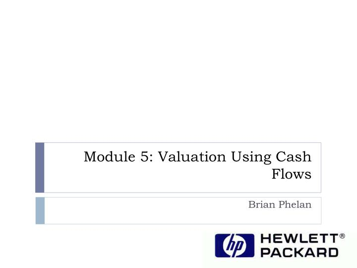 Module 5 valuation using cash flows