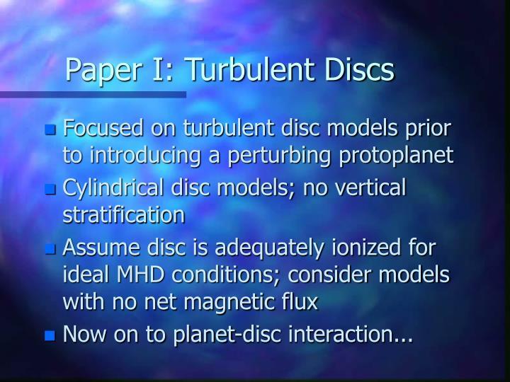 Paper I: Turbulent Discs