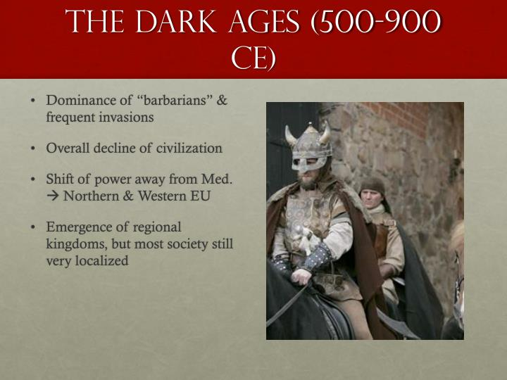 The Dark Ages (500-900 CE)