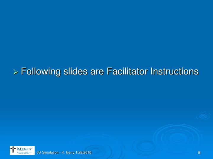 Following slides are Facilitator Instructions